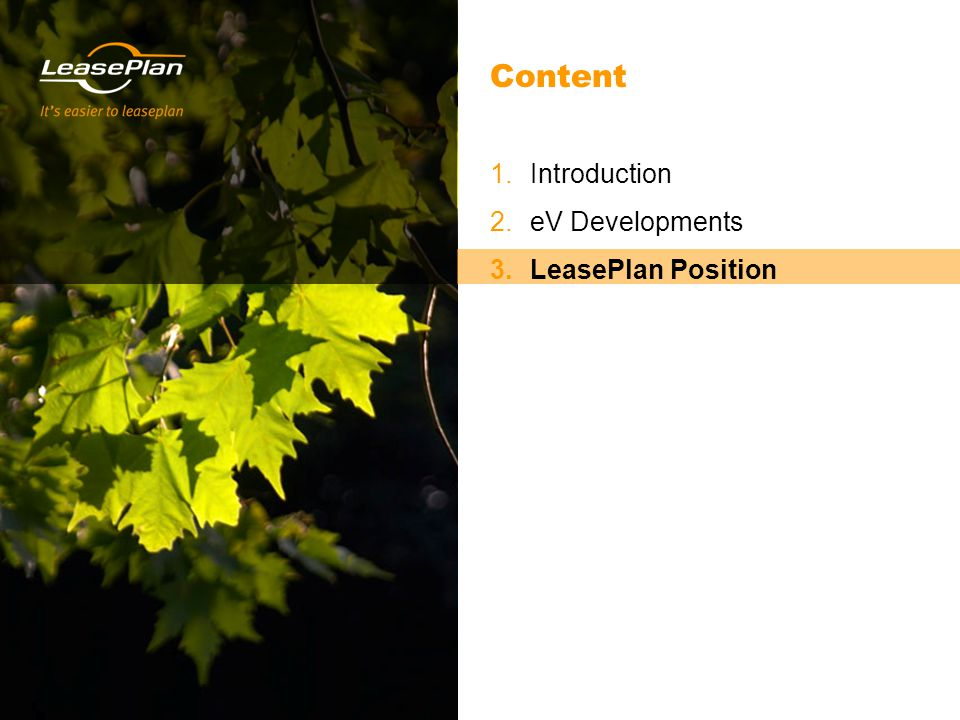 Page 18 Dummy Presentation Date: 09 May 2015 Page: 18 Content 1.Introduction 2.eV Developments 3.LeasePlan Position