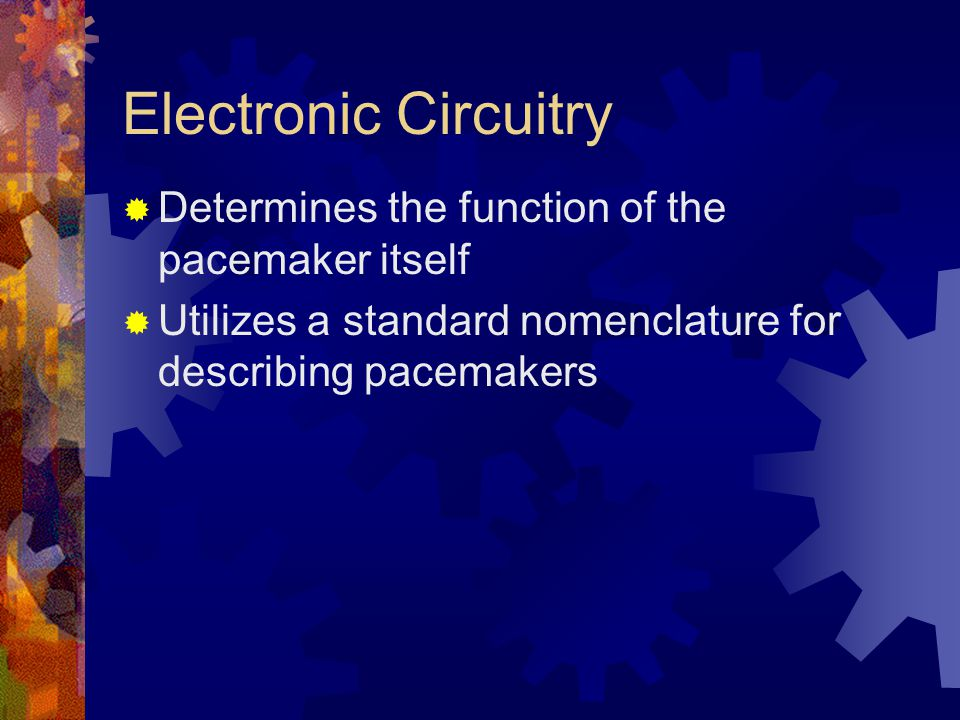 Pacemaker Nomenclature IIIIIIIVV Chamber Paced Chamber Sensed Response to Sensing Rate Modulation, Programmability Anti- tachycardia Features A=Atrium T=TriggeredP=SimpleP=Pacing V=Ventricle I=InhibitedM=Multi- programmable S=Shock D=Dual R=Rate AdaptiveD=Dual O=None C=Communicating O=None