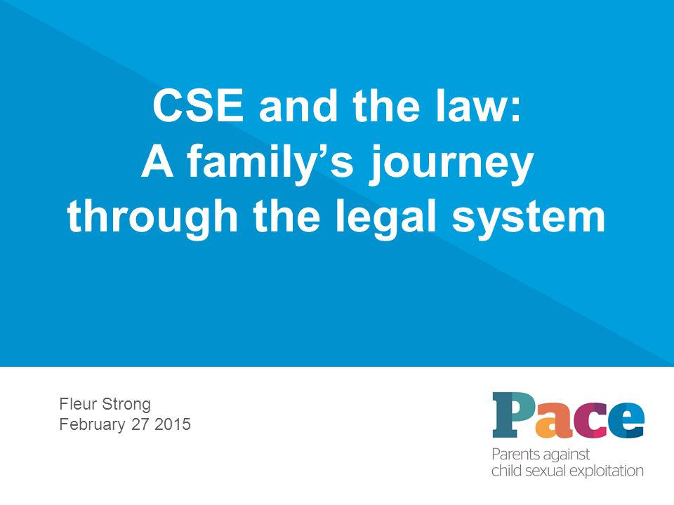 CSE and the law: A family's journey through the legal system Fleur Strong February 27 2015