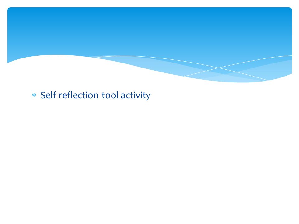  Self reflection tool activity