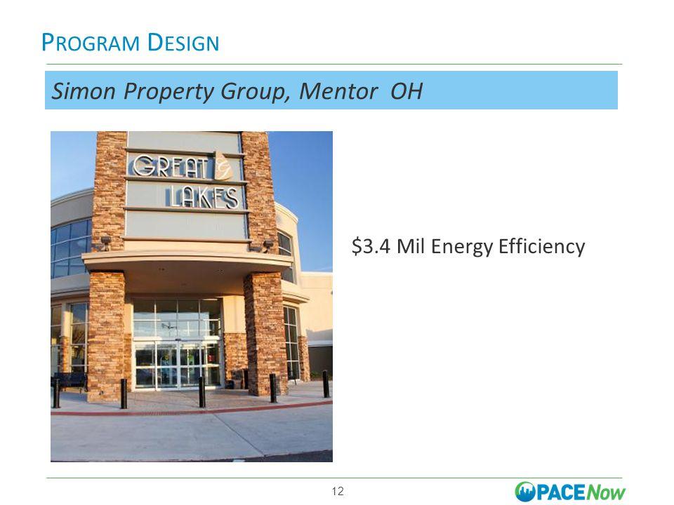 P ROGRAM D ESIGN More is better 12 Simon Property Group, Mentor OH $3.4 Mil Energy Efficiency