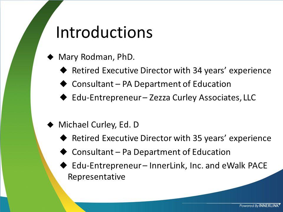 Introductions  Mary Rodman, PhD.