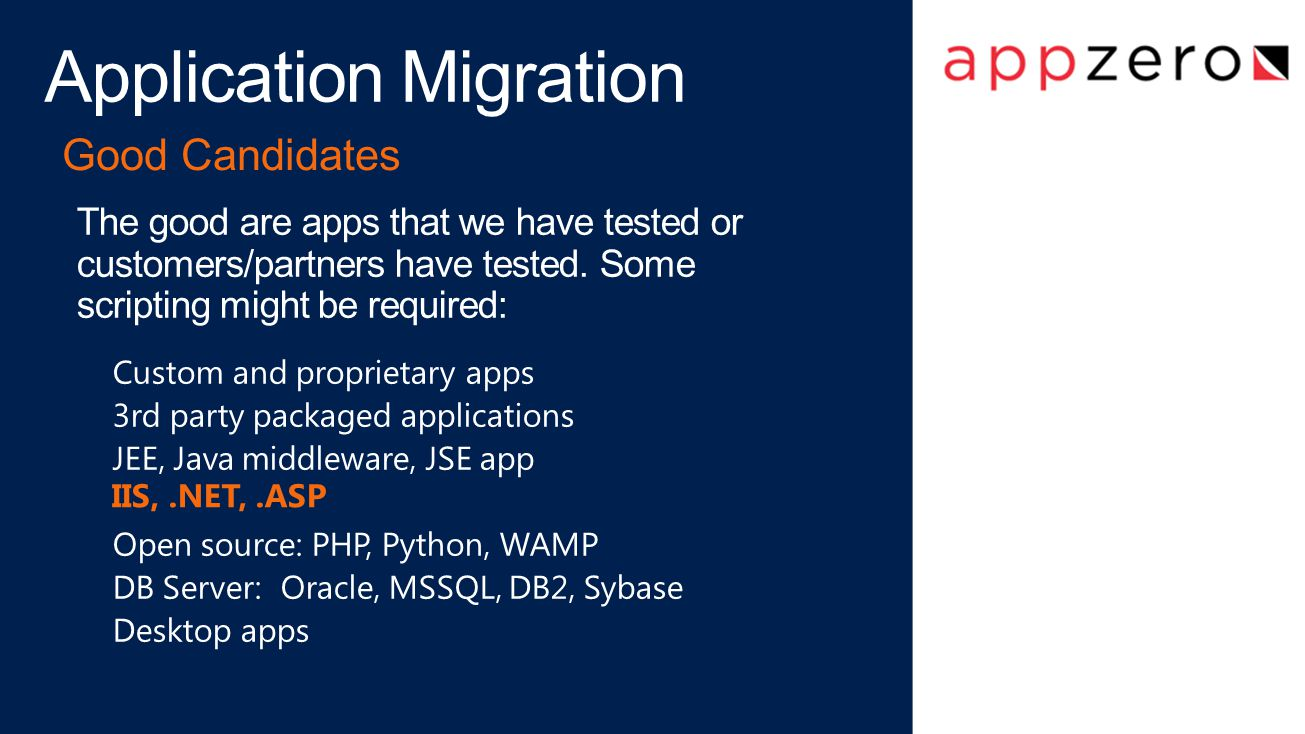 Application Migration Good Candidates The good are apps that we have tested or customers/partners have tested.