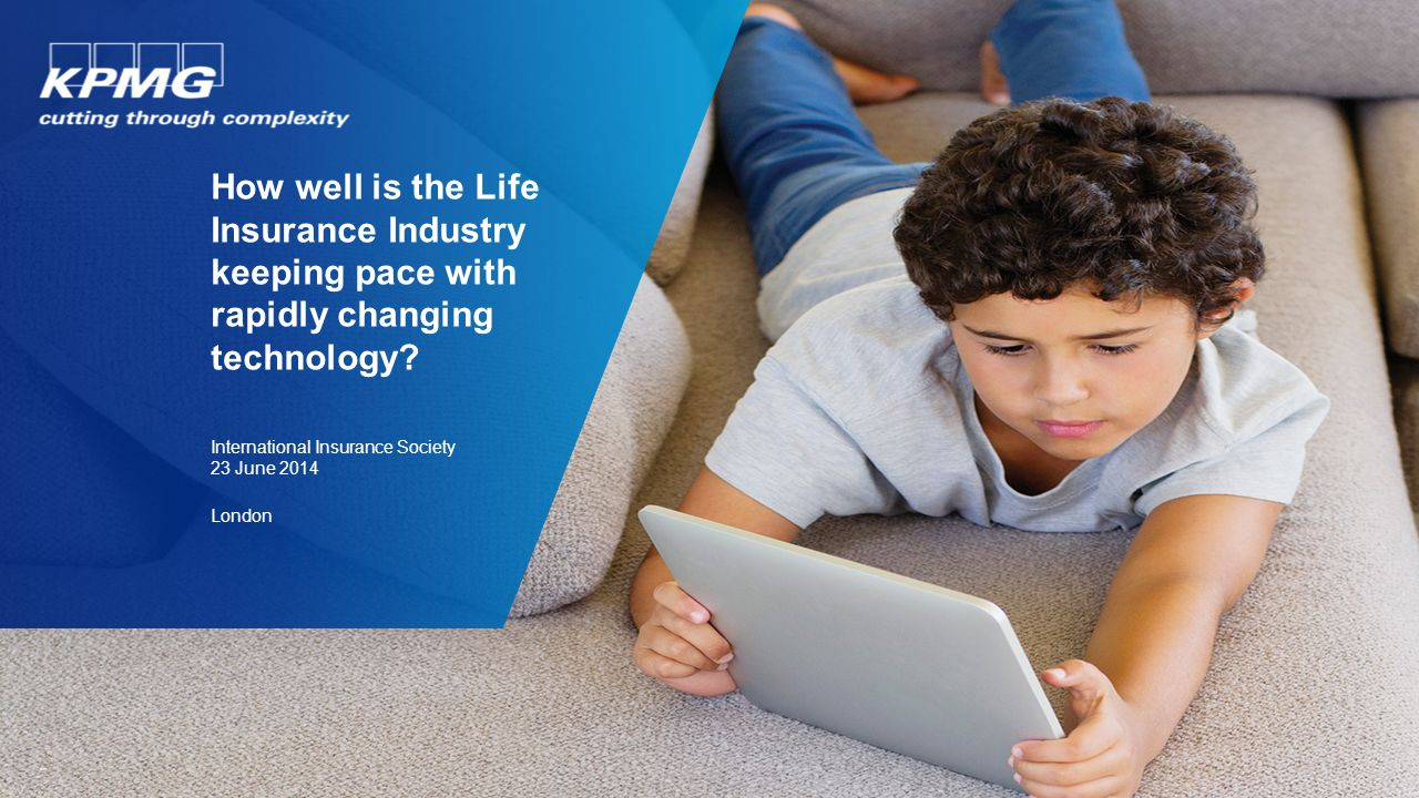 How well is the Life Insurance Industry keeping pace with rapidly changing technology.