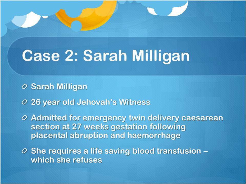 Case 2: Sarah Milligan Is this refusal valid.