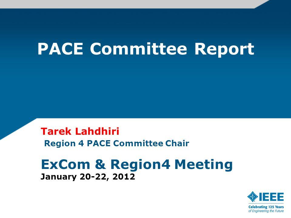 PACE Committee Report Tarek Lahdhiri Region 4 PACE Committee Chair ExCom & Region4 Meeting January 20-22, 2012
