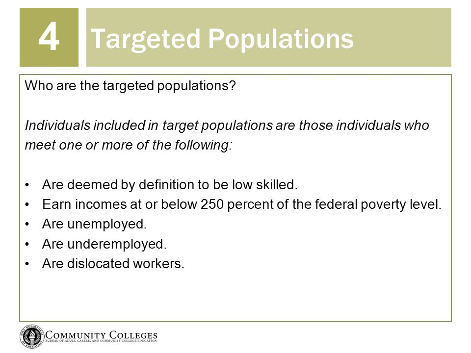 Targeted Populations Who are the targeted populations? Individuals included in target populations are those individuals who meet one or more of the fo