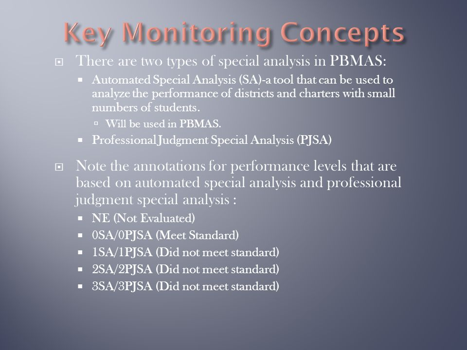  There are two types of special analysis in PBMAS:  Automated Special Analysis (SA)-a tool that can be used to analyze the performance of districts