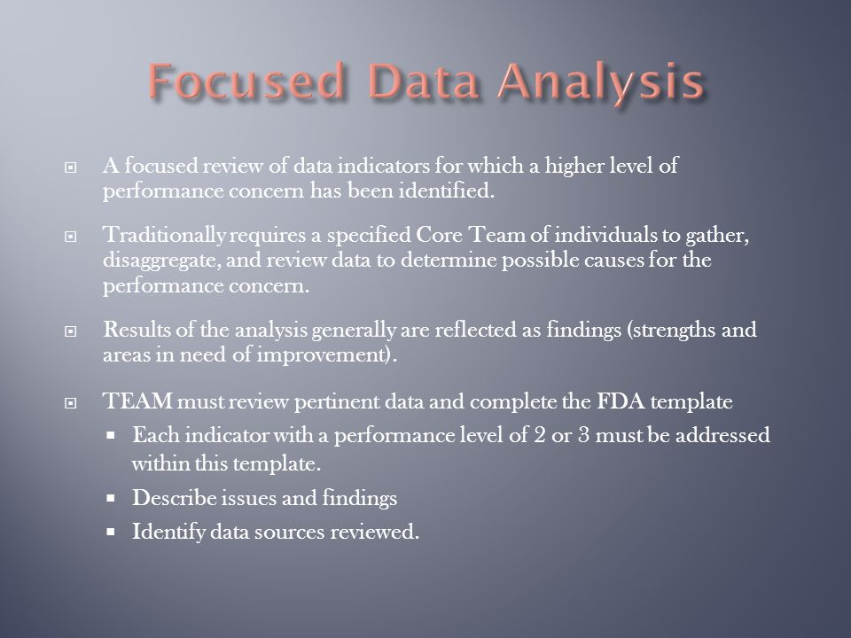 A focused review of data indicators for which a higher level of performance concern has been identified.