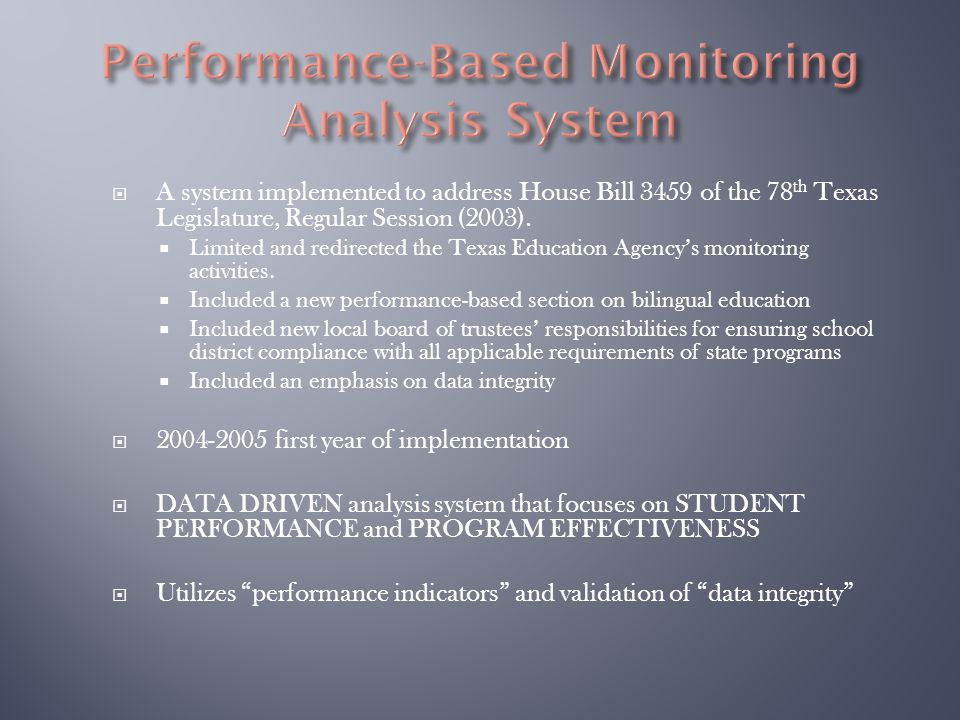  A system implemented to address House Bill 3459 of the 78 th Texas Legislature, Regular Session (2003).  Limited and redirected the Texas Education