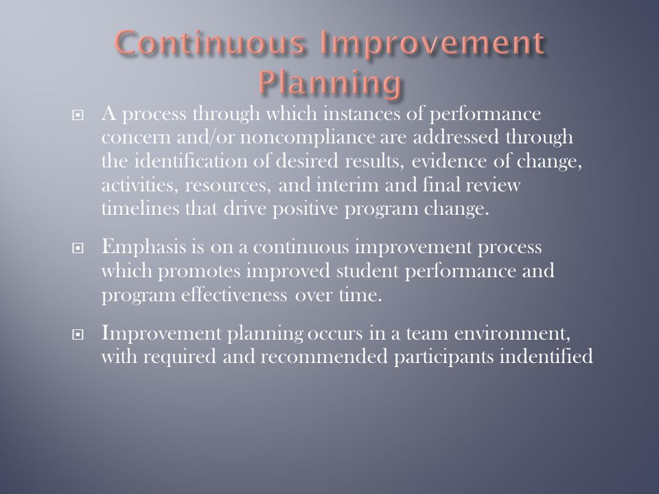  A process through which instances of performance concern and/or noncompliance are addressed through the identification of desired results, evidence