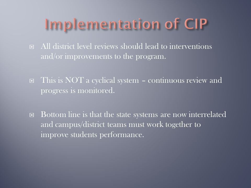  All district level reviews should lead to interventions and/or improvements to the program.