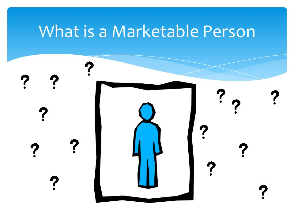 What is a Marketable Person