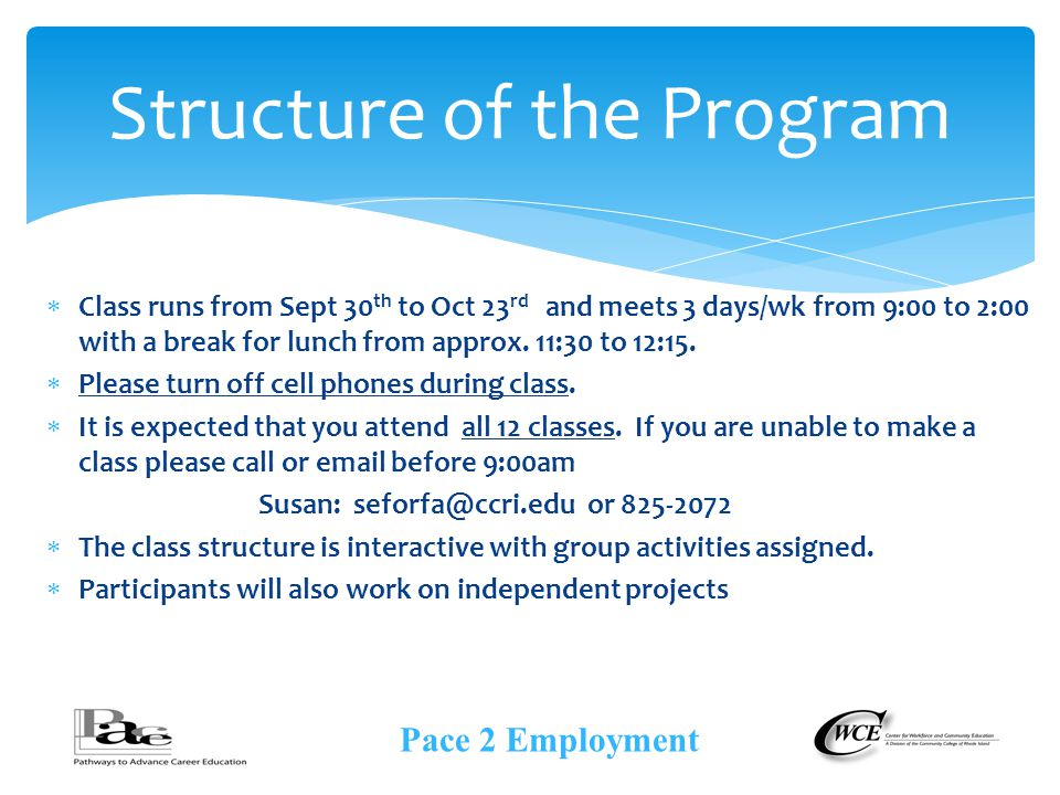  Class runs from Sept 30 th to Oct 23 rd and meets 3 days/wk from 9:00 to 2:00 with a break for lunch from approx.