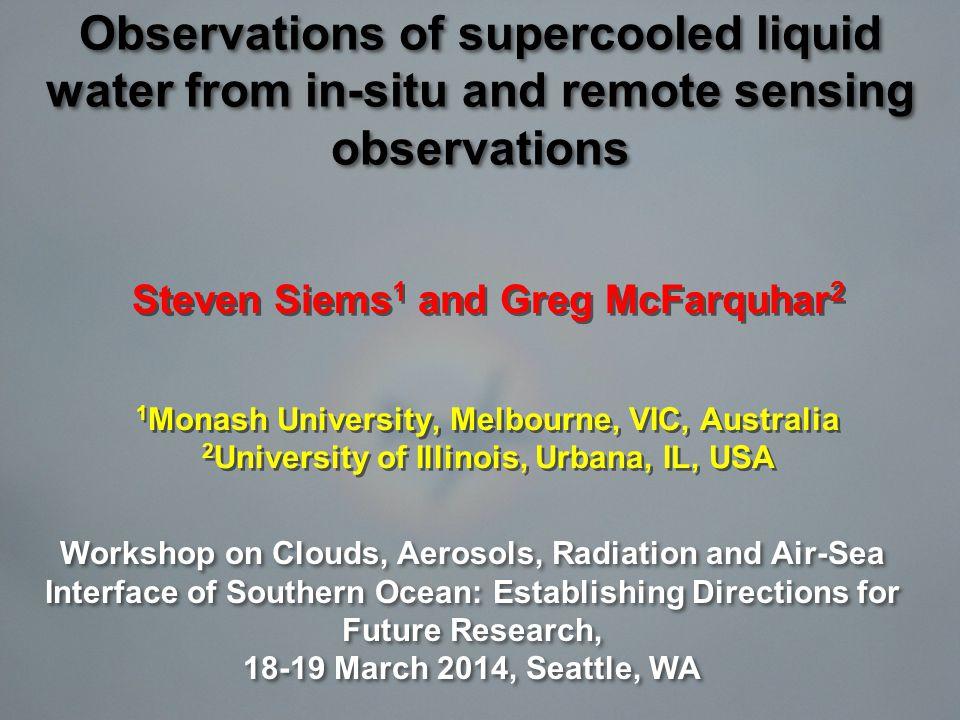 Steven Siems 1 and Greg McFarquhar 2 1 Monash University, Melbourne, VIC, Australia 2 University of Illinois, Urbana, IL, USA Steven Siems 1 and Greg