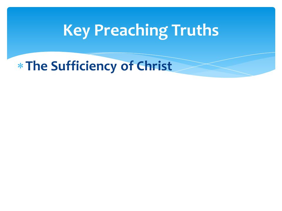  The Sufficiency of Christ Key Preaching Truths
