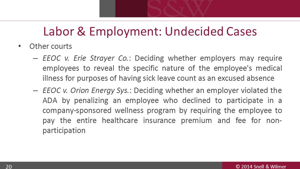 © 2014 Snell & Wilmer 20 Labor & Employment: Undecided Cases Other courts – EEOC v.