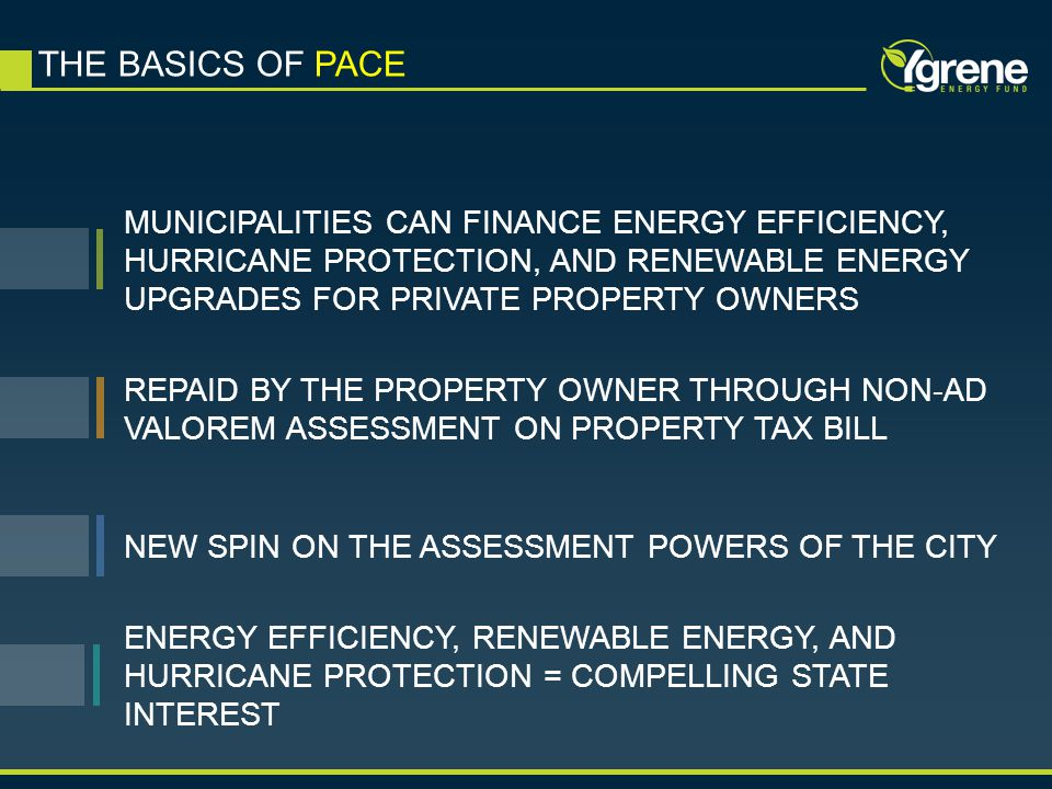 THE BASICS OF PACE NEW SPIN ON THE ASSESSMENT POWERS OF THE CITY ENERGY EFFICIENCY, RENEWABLE ENERGY, AND HURRICANE PROTECTION = COMPELLING STATE INTE