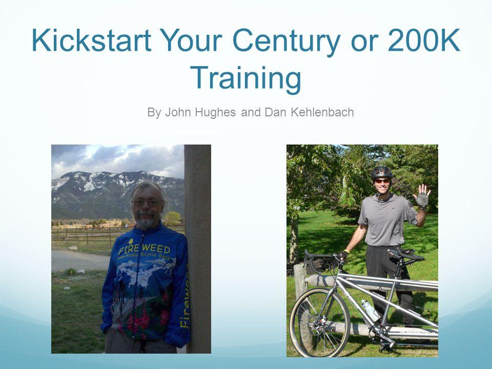 Kickstart Your Century or 200K Training By John Hughes and Dan Kehlenbach
