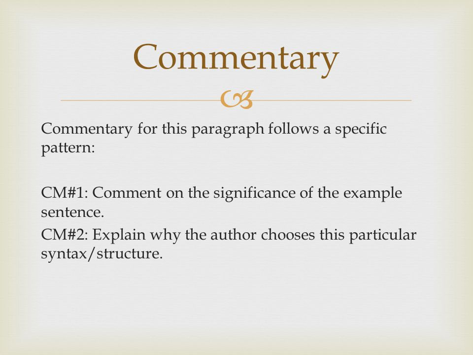  Commentary for this paragraph follows a specific pattern: CM#1: Comment on the significance of the example sentence. CM#2: Explain why the author ch