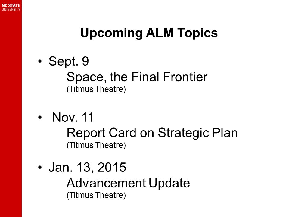 Upcoming ALM Topics Sept. 9 Space, the Final Frontier (Titmus Theatre) Nov.
