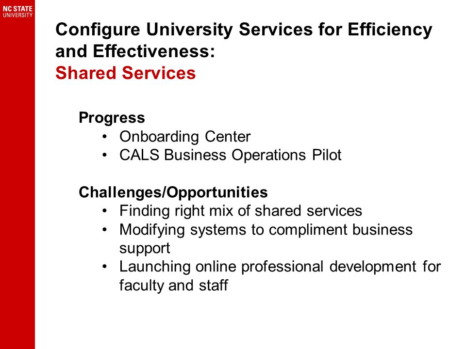 Configure University Services for Efficiency and Effectiveness: Shared Services Progress Onboarding Center CALS Business Operations Pilot Challenges/O