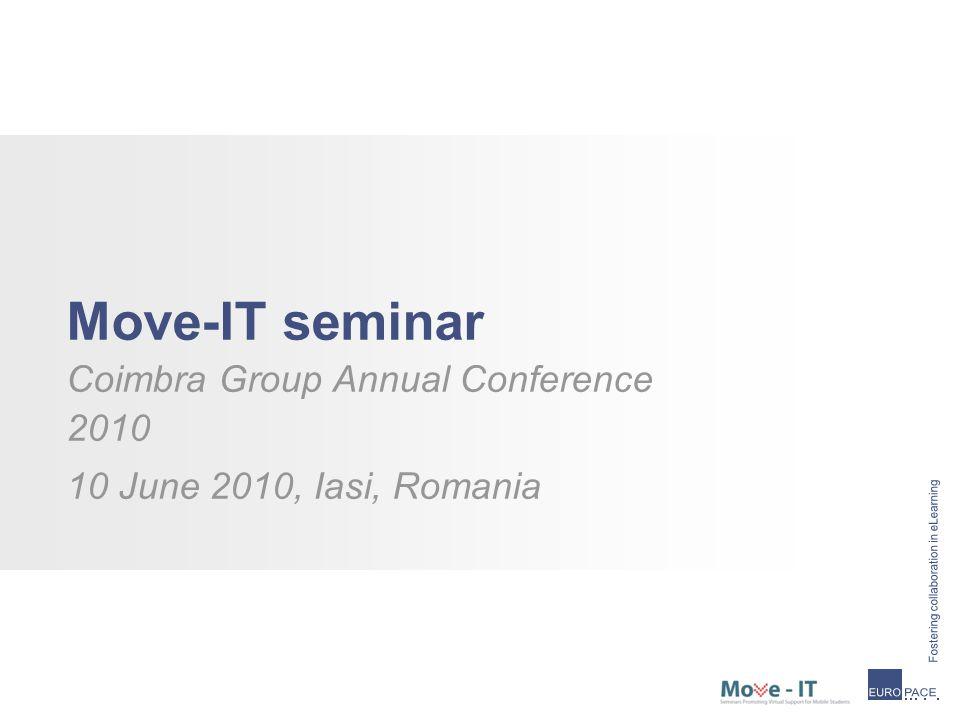 Move-IT seminar Coimbra Group Annual Conference 2010 10 June 2010, Iasi, Romania
