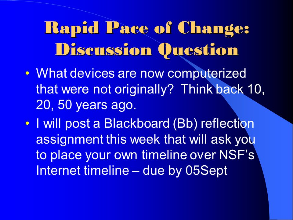 Rapid Pace of Change: Discussion Question What devices are now computerized that were not originally.