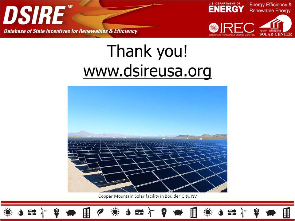 Thank you! www.dsireusa.org www.dsireusa.org Copper Mountain Solar facility in Boulder City, NV