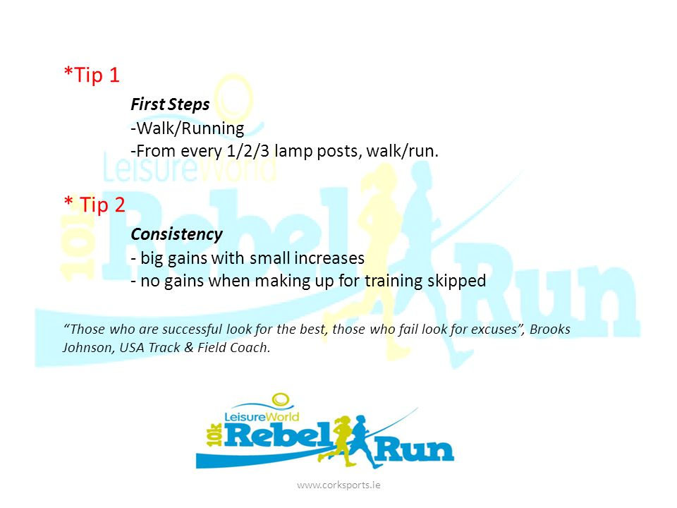 *Tip 1 First Steps -Walk/Running -From every 1/2/3 lamp posts, walk/run.