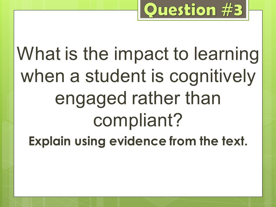 What is the impact to learning when a student is cognitively engaged rather than compliant? Explain using evidence from the text.