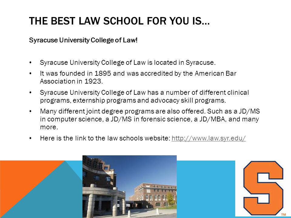 THE BEST LAW SCHOOL FOR YOU IS… Syracuse University College of Law.
