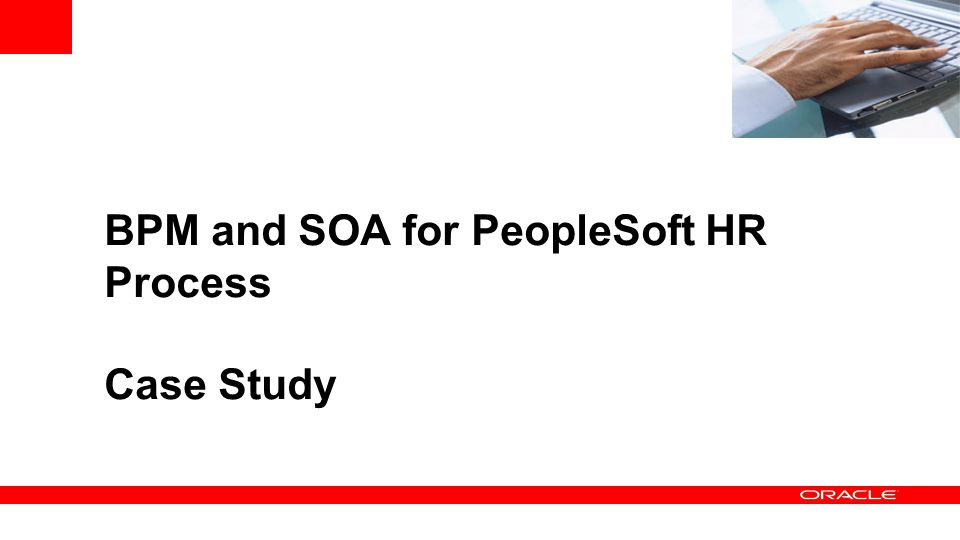 BPM and SOA for PeopleSoft HR Process Case Study