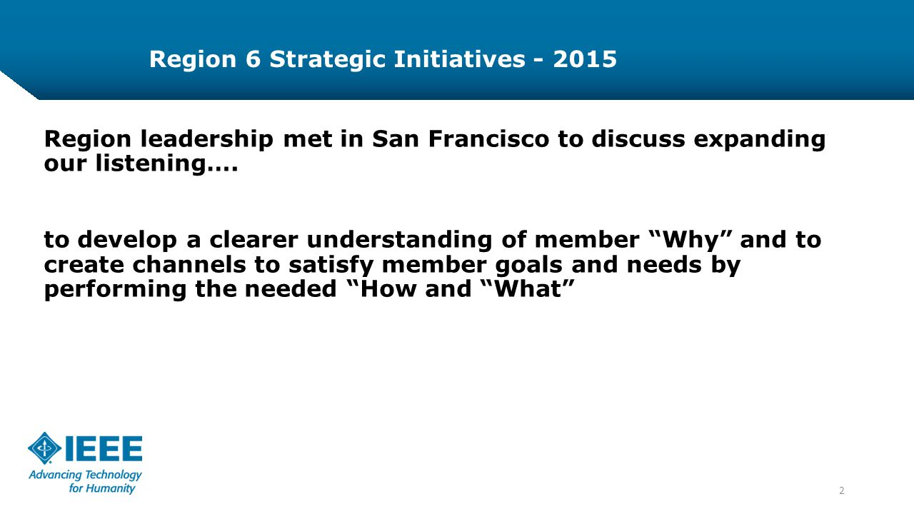 3 1.Create and Implement a model for Area meetings 2.Improve Communication and Coverage with Members and the Public.