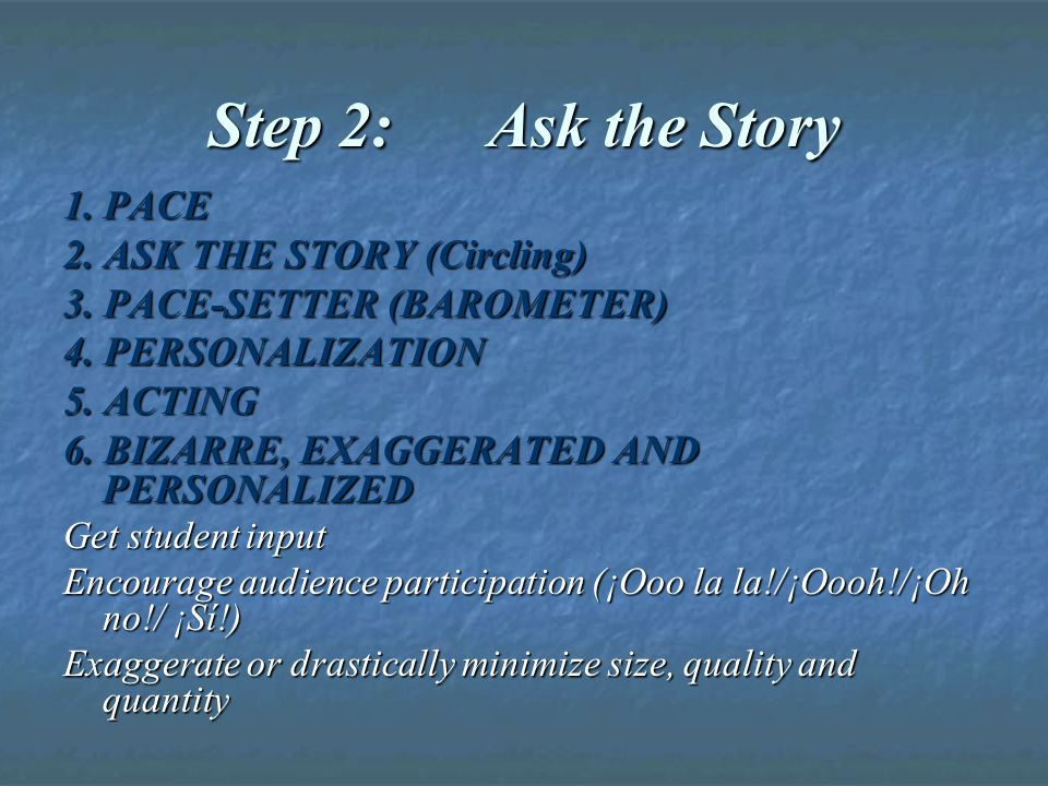 Step 2: Ask the Story 1. PACE 2. ASK THE STORY (Circling) 3.