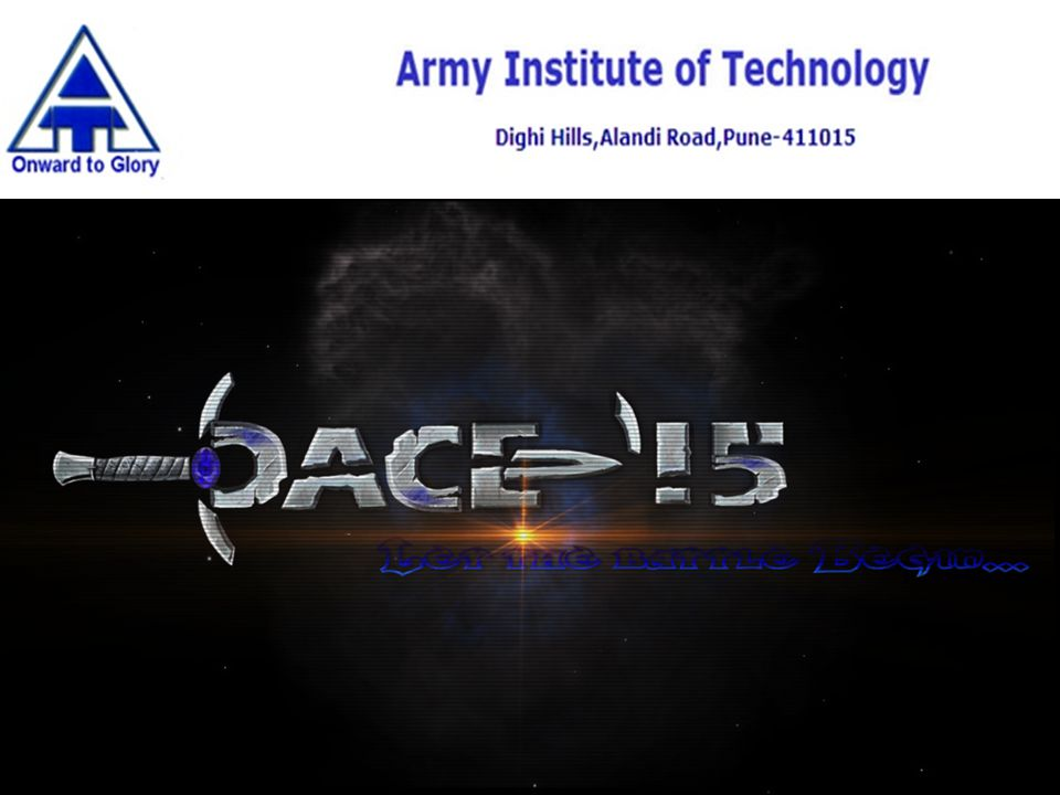 PACE National level Inter-Collegiate Sports fest organized by Army Institute Of Technology, Pune every year in the month of February.