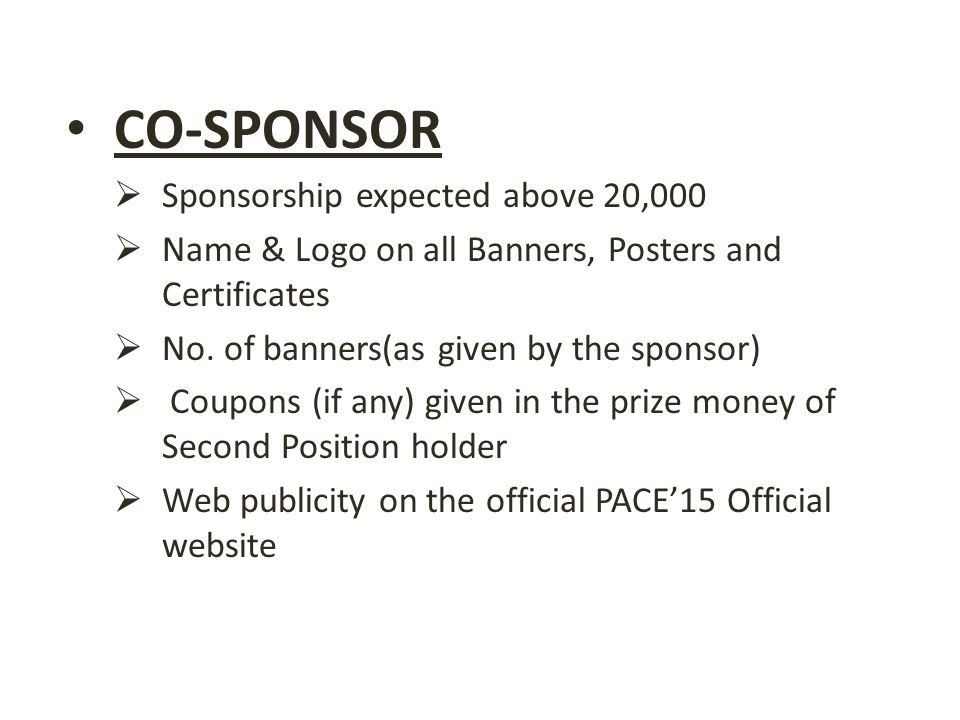 CO-SPONSOR  Sponsorship expected above 20,000  Name & Logo on all Banners, Posters and Certificates  No.