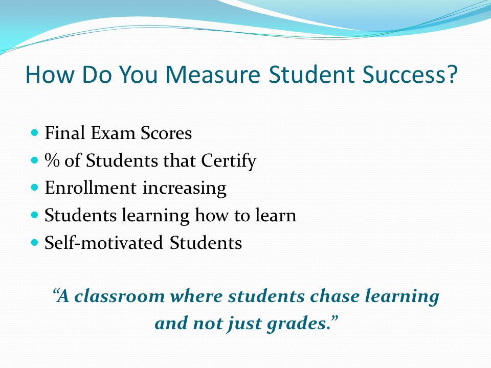 How Do You Measure Student Success.
