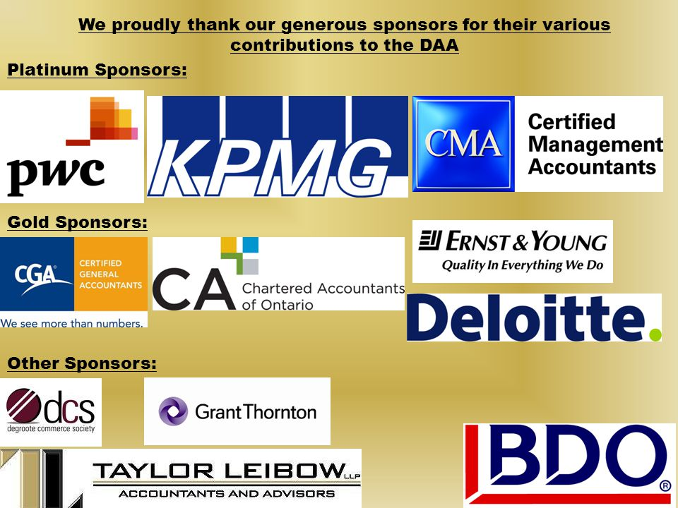 We proudly thank our generous sponsors for their various contributions to the DAA Platinum Sponsors: Gold Sponsors: Other Sponsors: