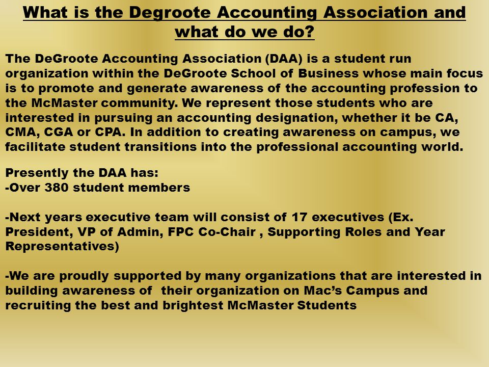 What is the Degroote Accounting Association and what do we do.