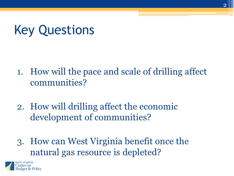 Key Questions 1.How will the pace and scale of drilling affect communities.