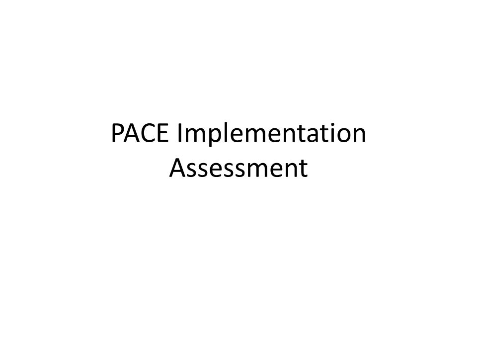 PACE Implementation Assessment