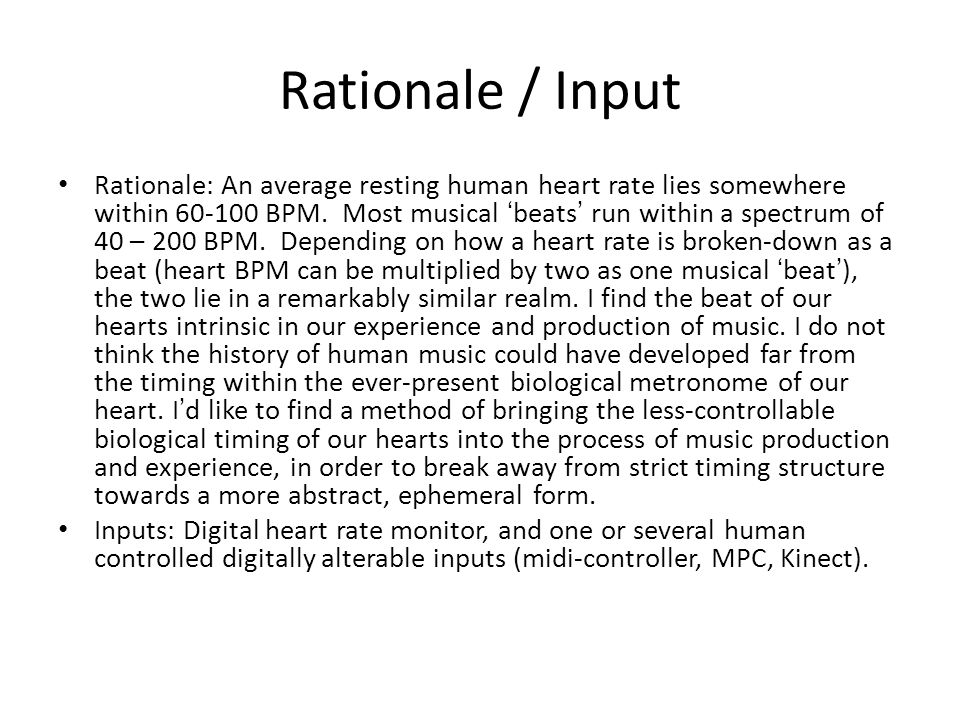Rationale / Input Rationale: An average resting human heart rate lies somewhere within 60-100 BPM.
