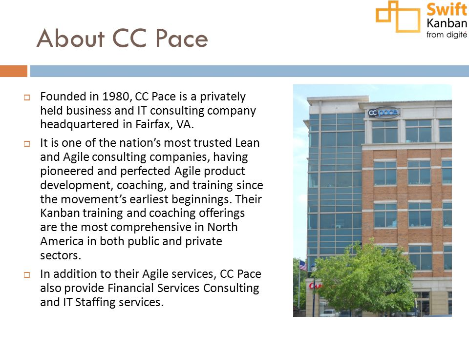 About CC Pace  Founded in 1980, CC Pace is a privately held business and IT consulting company headquartered in Fairfax, VA.