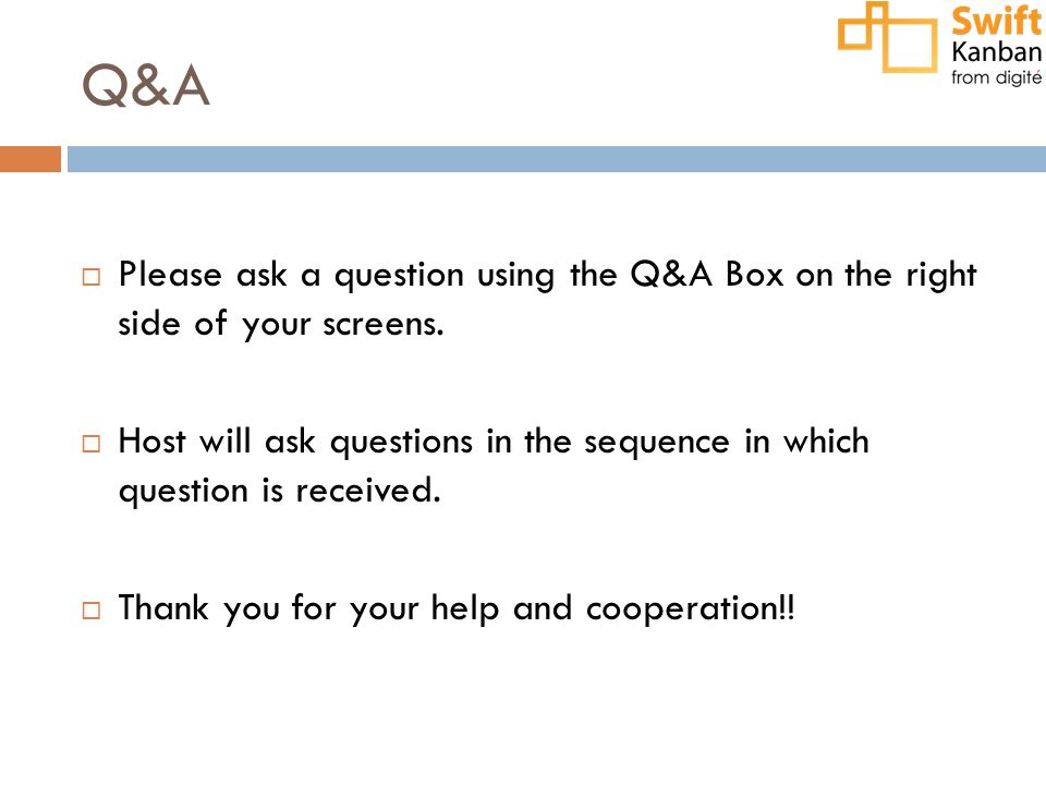 Q&A  Please ask a question using the Q&A Box on the right side of your screens.