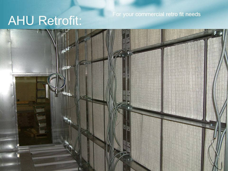 AHU Retrofit: For your commercial retro fit needs