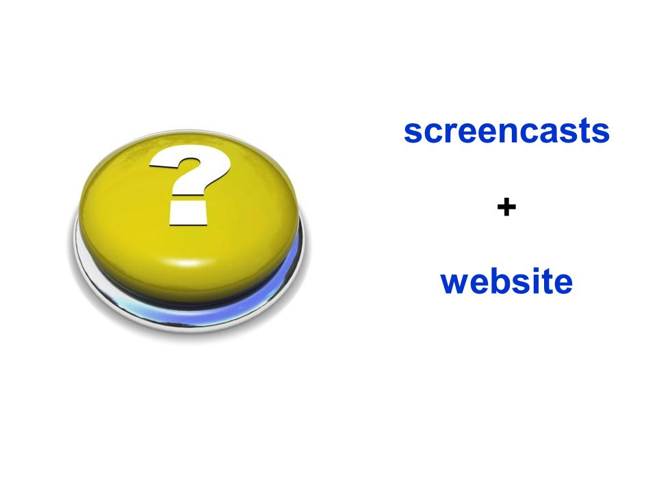 Technology = website screencasts +