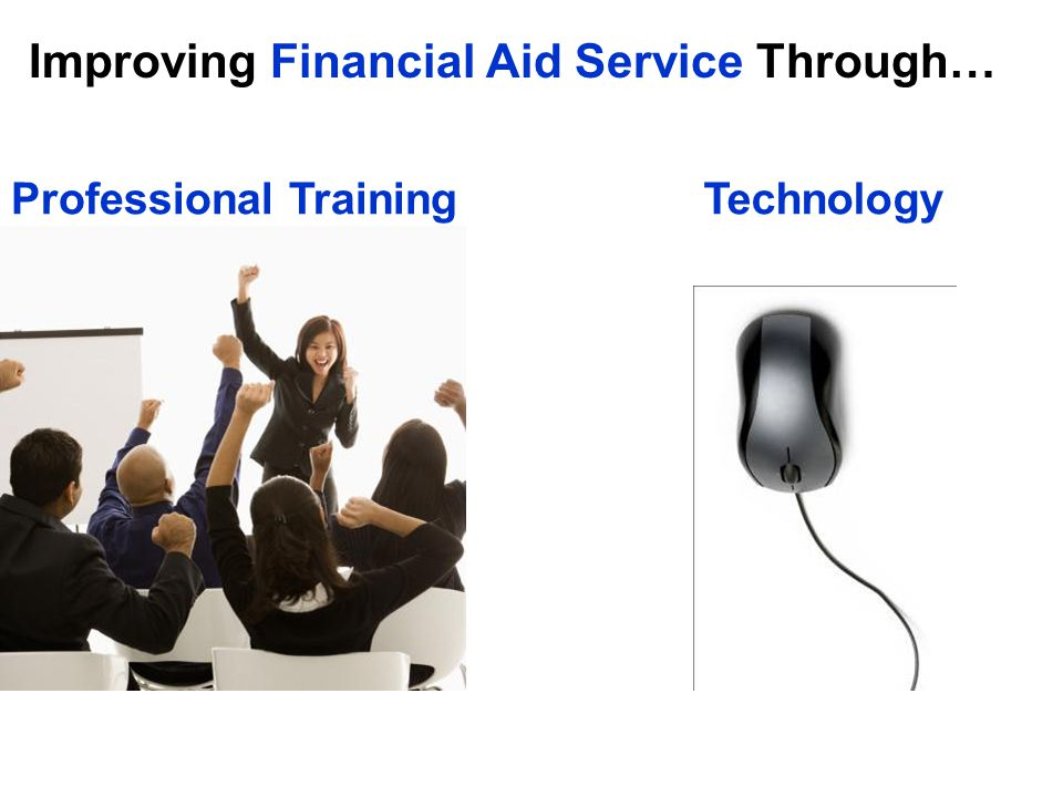Improving Financial Aid Service Through… Professional TrainingTechnology
