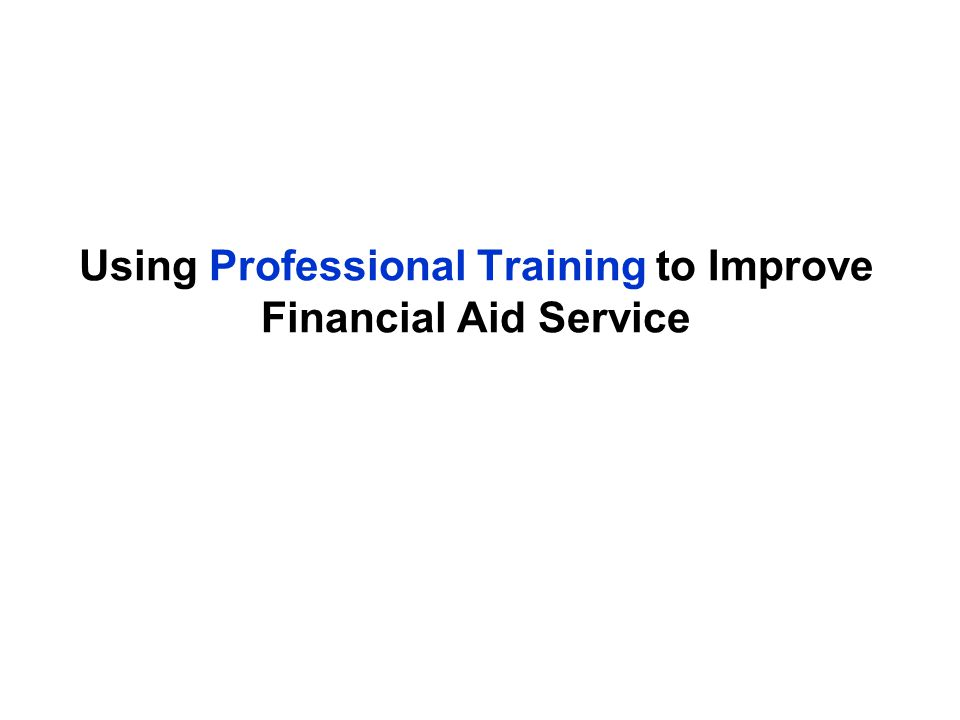 Using Professional Training to Improve Financial Aid Service