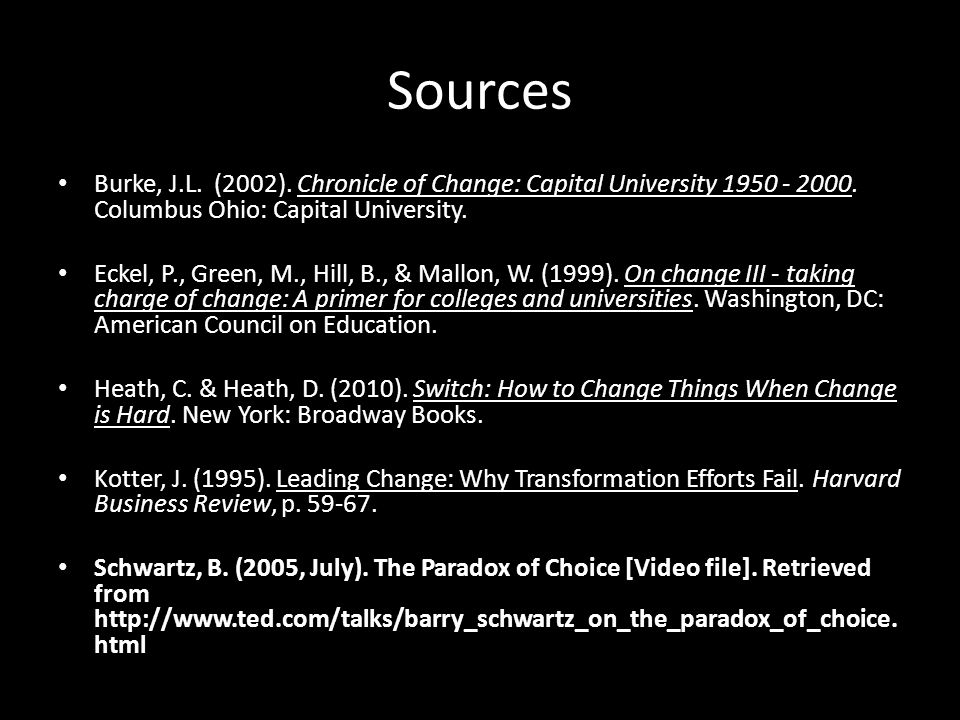 Sources Burke, J.L. (2002). Chronicle of Change: Capital University 1950 - 2000.